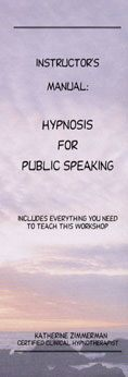 Hypnosis for Public Speaking Instructor's Manual
